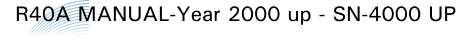 R40A MANUAL-Year 2000 up - SN-4000 UP
